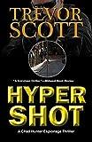 Hypershot (Chad Hunter Thriller Series Book 1)