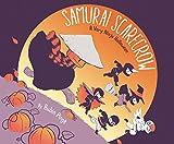 Samurai Scarecrow: A Very Ninja Halloween (Samurai Holiday)