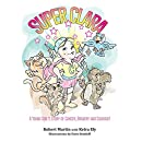 SuperClara: A Young Girl's Story of Cancer, Bravery and Courage