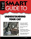 Smart Guide to Understanding Your Cat, Carolyn Janik, 0983442185