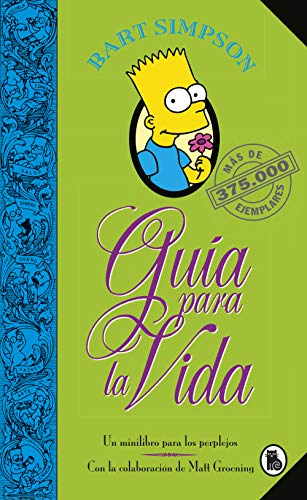 Bart Simpson: Guía para la vida: Un mini-libro para los perplejos / Bart Simpson's Guide to Life (Spanish Edition) (Mini The Simpson)