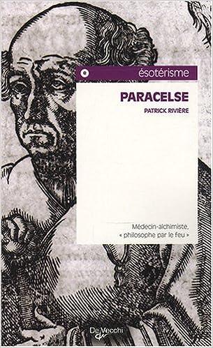 """En ligne téléchargement gratuit Paracelse : Médecin-alchimiste, """"philosophe par le feu"""" pdf, epub"""