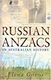 img - for Russian Anzacs in Australian History by Elena Govor (2005-04-01) book / textbook / text book