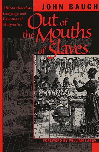 Search : Out of the Mouths of Slaves: African American Language and Educational Malpractice