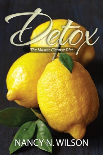 Detox: The Master Cleanse Diet (Detox Cleanse Master Cleanse compare prices)