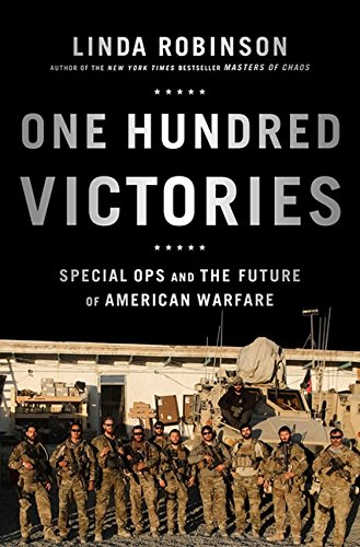 Image of One Hundred Victories: Special Ops and the Future of American Warfare