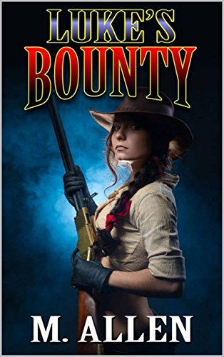 Luke's Bounty: A Bounty For Texas Western Adventure (The Brotherhood of the Gun: Tales of the Old West Series Book (Cherokee Gates)