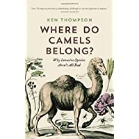 Where Do Camels Belong?: Why Invasive Species Aren't All Bad