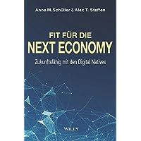Fit für die Next Economy: Zukunftsfähig mit den Digital Natives