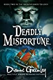 Deadly Misfortune:  Book Two in the Quintspinner Trilogy (Quintspinner Series 2)
