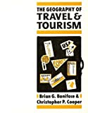 Geography of Travel Tourism, Brian G. Boniface, C. P. Cooper, 0434901660
