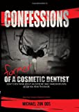 Confessions of a Former Cosmetic Dentist, Michael Y. Zuk, 0615370837