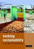 Seeking Sustainability in an Age of Complexity, Harris, Graham, 0521873495