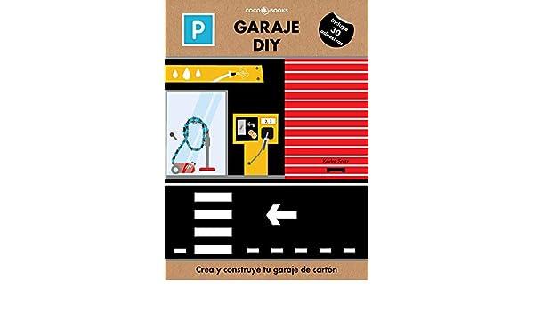GARAJE DIY CREA Y CONSTRUYE TU GARAJE DE CARTON: 9788494913631: Amazon.com: Books