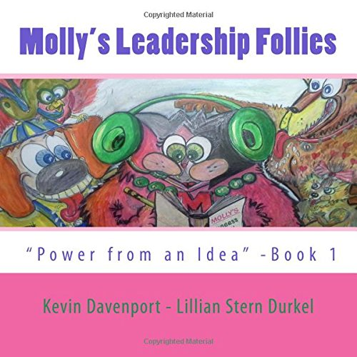 Molly's Leadership Follies: Book One (Power From an Idea) (Volume 1) PDF