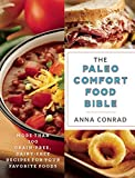 The Paleo Comfort Food Bible: More Than 100 Grain-Free, Dairy-Free Recipes for Your Favorite Foods