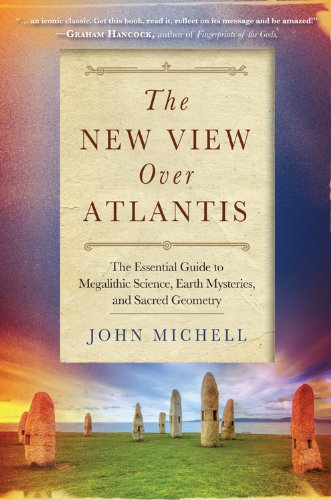 The New View Over Atlantis: The Essential Guide to Megalithic Science, Earth Mysteries, and Sacred Geometry pdf epub
