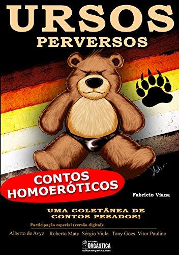 Ursos Perversos: Contos Eróticos Gays