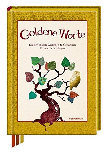 Goldene Worte: Die schönsten Gedichte & Gedanken für alle Lebenslagen