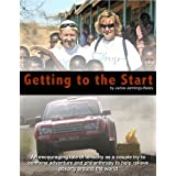 Getting to the Start - Starting a Water Charity - a life changing experience (Starting a Charity Book 1)