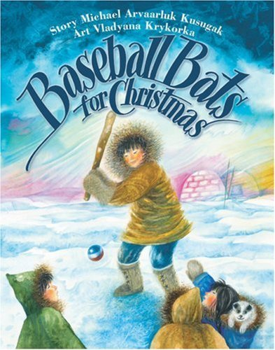 Baseball Bats for Christmas by Michael Kusugak (1990-05-01)