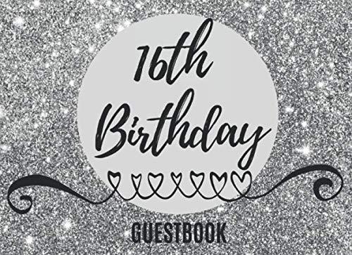 16th Birthday Guestbook: Registry Memory Keepsake - Signature Registration Guest Book - Kids, Teens, Men & Women (16th Birthday Card Messages For Best Friend)
