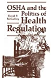 img - for OSHA and the Politics of Health Regulation (Environment, Development and Public Policy: Public Policy and Social Services) book / textbook / text book