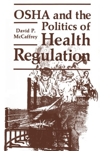 OSHA and the Politics of Health Regulation (Environment, Development and Public Policy: Public Policy and Social Services)