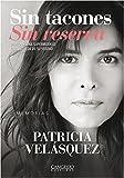 Sin tacones Sin reserva: Diario de una supermodelo en búsqueda de su verdad (Spanish Edition)