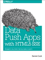 Data Push Apps with HTML5 SSE Front Cover