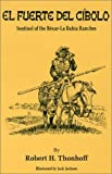img - for El Fuerto Del Cibolo: Sentinel of the Bexar-La Bahia Ranches by Robert H. Thonhoff (1992-02-03) book / textbook / text book