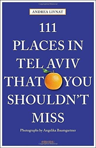 111 Places in Tel Aviv That You Shouldn't Miss (111 Places in .... That You Must Not Miss)