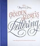 capa de The Golden Secrets of Lettering: Letter Design from First Sketch to Final Artwork