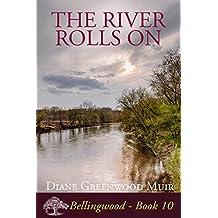 The River Rolls On (Bellingwood Book 10)