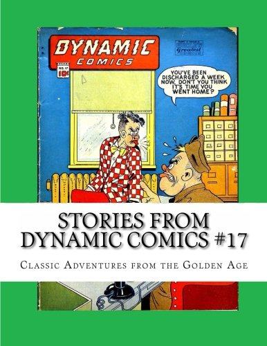 Stories From Dynamic Comics #17: Classic Adventures from the Golden Age ebook