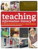 img - for Teaching Information Literacy: 50 Standards-based Exercises for College Students book / textbook / text book