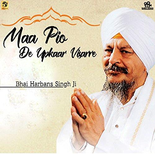 Maa Pio De Upkaar Visarre (Bhai Harbans Singh Ji Jagadhari Wale Albums)