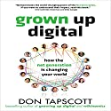 Grown Up Digital: How the Net Generation is Changing Your World Audiobook by Don Tapscott Narrated by Brett Barry