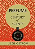 Perfume: A Century of Scents