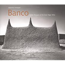 Banco: Adobe Mosques of the Inner Niger Delta