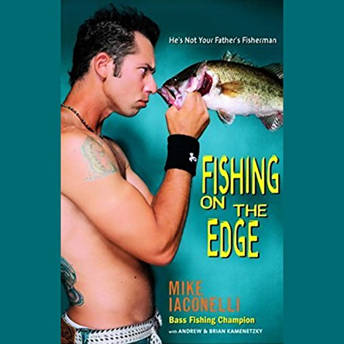 Fishing on the Edge: The Mike Iaconelli Story
