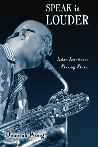 Speak it Louder: Asian Americans Making Music