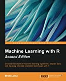 img - for Machine Learning with R - Second Edition book / textbook / text book