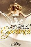 A Minha Esperança: Um conto de Estrela (Portuguese Edition)