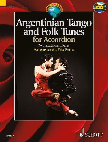 Argentinian Tango and Folk Tunes for Accordion: 36 Traditional Pieces (Schott World Music) by Rosser, Pete, Stephen, Ros (2014) Sheet music