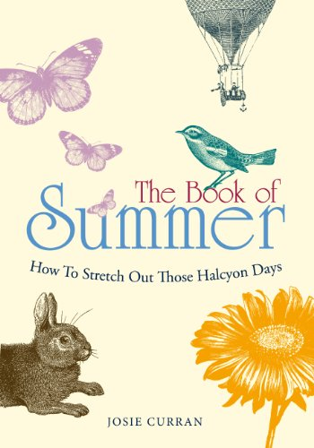 - The Book of Summer: How to Stretch Out Those Halcyon Days