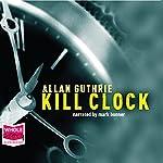 Kill Clock | Allan Guthrie