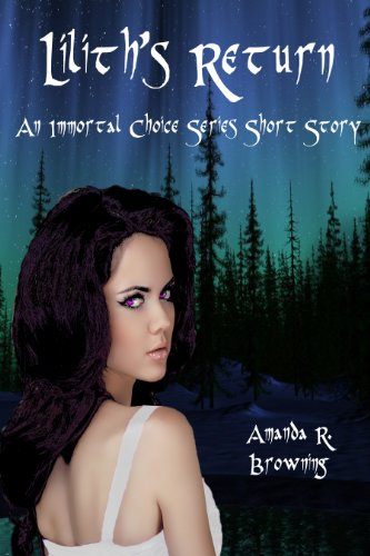 Lilith's Return (The Immortal Choice Series Short Stories Book 2)