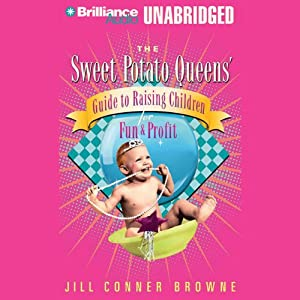 The Sweet Potato Queens' Guide to Raising Children for Fun and Profit Audiobook