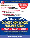 McGraw-Hill's Catholic High School Entrance Exams, Mark Alan Stewart, 0071452893